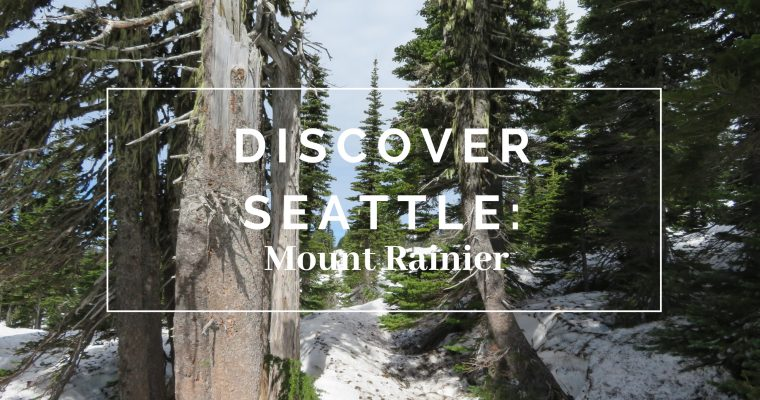 Discover Seattle: Mount Rainier