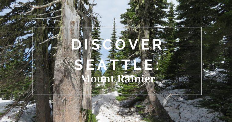 Discover Seattle: Mount Rainier