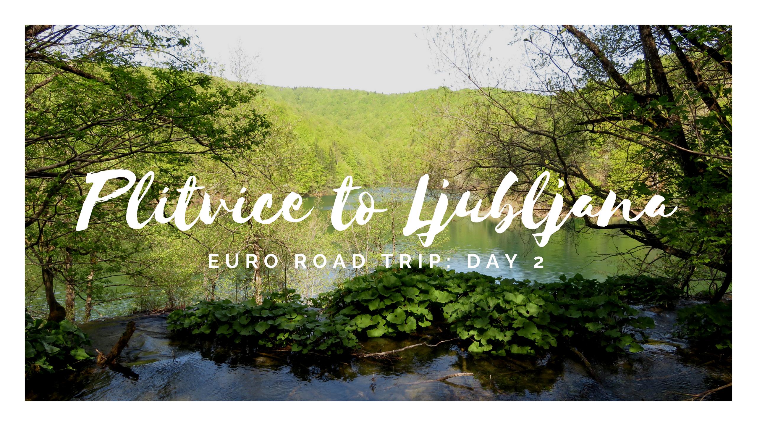 Euro Road Trip – Day 2: Plitvice to Ljubliana