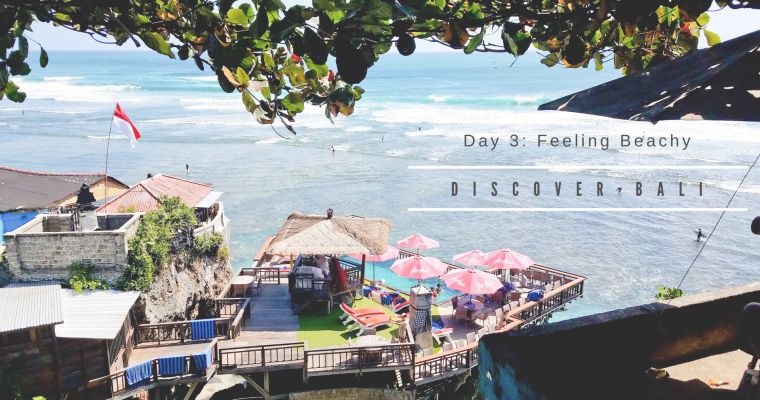 Discover Bali: Day 3 – Feeling Beachy