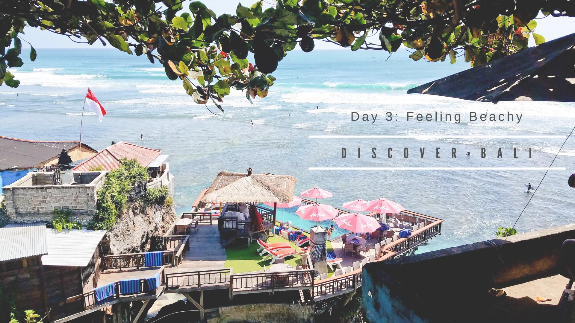 Discover Bali: Day 3 – Feeling Beachy