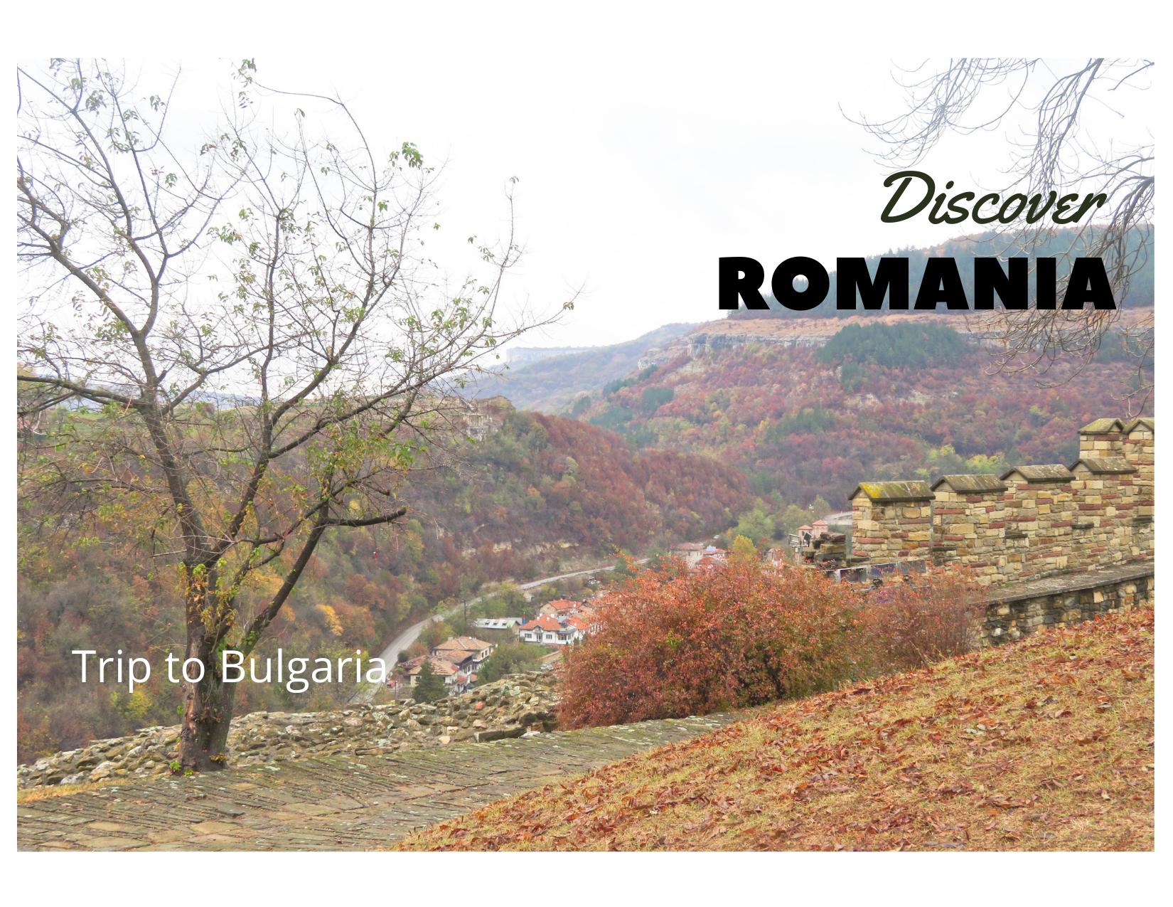 Discover Romania: Day 2 – Trip to Bulgaria